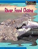 River Food Chains, Emma Lynch, 1403458596