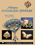 Antique Enameled Jewelry (Schiffer Book for Collectors)