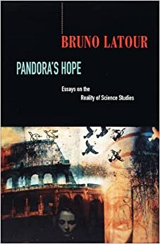 pandora s hope essays on the reality of science studies bruno pandora s hope essays on the reality of science studies