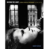 Seizing the Light: A Social History of Photography