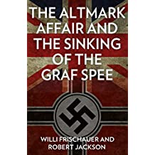 The Altmark Affair and the Sinking of the Graf Spee