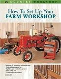 How to Set up Your Farm Workshop, Rick Kubik, 0760325499