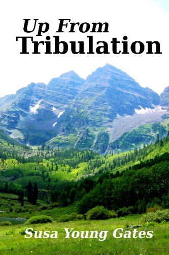 - Up From Tribulation