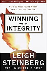 Winning with Integrity: Getting What You're Worth Without Selling Your Soul Hardcover