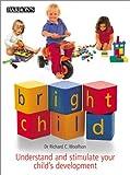 Bright Child, Richard C. Woolfson, 0764118838