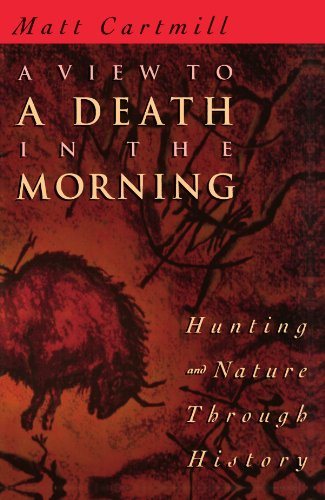 A View to a Death in the Morning: Hunting and Nature Through History