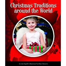 Christmas Traditions around the World (World Traditions)