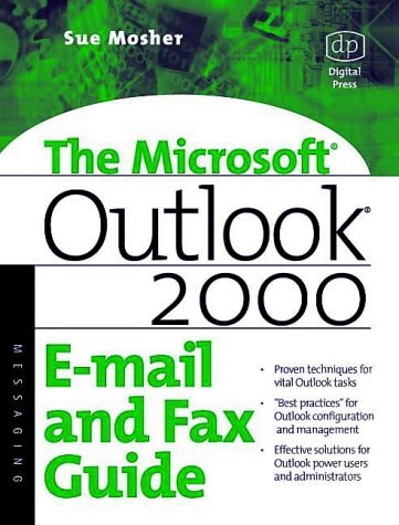 Microsoft Outlook 2000: E-mail and Fax Guide by Sue Mosher (6-Jan-2000) Paperback