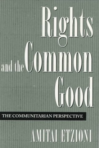Rights and the Common Good: The Communitarian Perspective