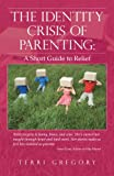 The Identity Crisis of Parenting, Terri Gregory, 145258088X