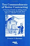 img - for Ten Commandments of Better Contracting: A Practical Guide to Adding Value to an Enterprise Through More Effective Smart Contracting book / textbook / text book