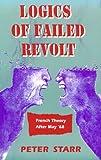 Logics of Failed Revolt, Peter Starr, 0804724466