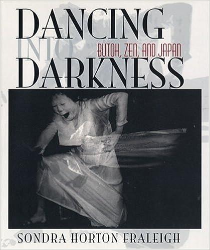 Dancing Into Darkness: Butoh, Zen, and Japan