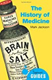The History of Medicine: A Beginner's Guide (Beginner's Guides)