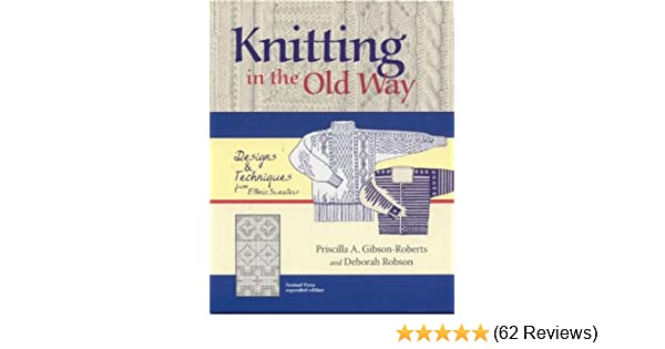 7233620b4c2983 Knitting in the Old Way  Designs and Techniques from Ethnic Sweaters ...