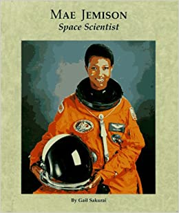 Mae Jemison, Space Scientist (Picture Story Biography): Gail ...