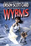 Wyrms, Orson Scott Card, 0765305607