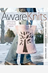 AwareKnits: Knit & Crochet Projects for the Eco-Conscious Stitcher Paperback