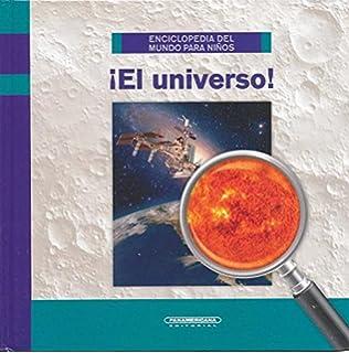 Enciclopedia del mundo para niños:¡El universo! (Enciclopedia Del Mundo Para Ninos
