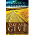 Take and Give: A Novel (Haven Seekers Book 3)