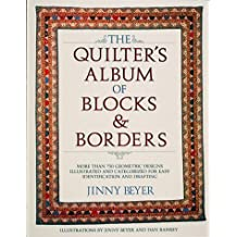 Quilter's Album of Blocks and Borders: More Than 750 Geometric Designs Illustrated and Categorized for Easy Identification and Drafting