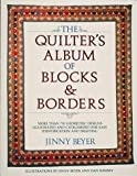 img - for The Quilter's Album of Blocks and Borders : More than 750 Geometric Designs Illustrated and Categorized for Easy Identification and Drafting book / textbook / text book