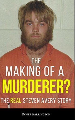 THE MAKING OF A MURDERER?: The REAL Steven Avery Story