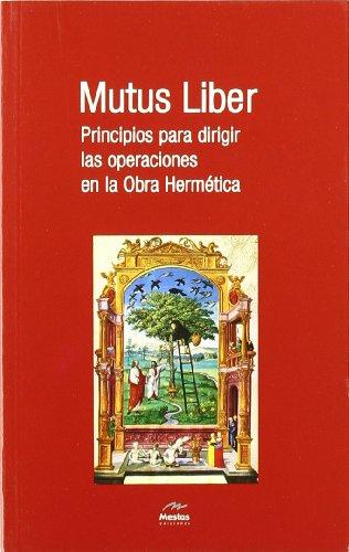 Mutus Liber. Principios para dirigir las operaciones en la Obra Hermética (Nuevos Horizontes) por Muñoz Moya, Miguel Ángel