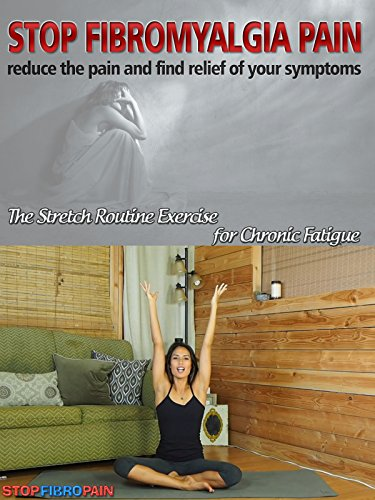 Exercise Products : Stop Fibromyalgia Pain: The Stretch Routine Exercise for Chronic Fatigue
