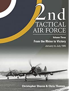 2nd Tactical Air Force From The Rhine To Victory V 3 War