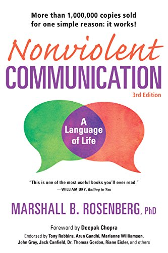 Nonviolent Communication: A Language of Life: Life-Changing Tools for Healthy Relationships (Nonviolent Communication Guides) (Believe In Harmony)