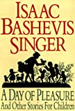 A Day of Pleasure, Isaac Bashevis Singer, 0883657988