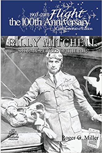 Billy Mitchell: 'Stormy Petrel of The Air'
