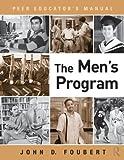 The Men's Program, John D. Foubert, 0415881064