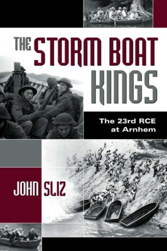 The Storm Boat Kings: The 23rd RCE at Arnhem 1944