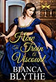 How to Train a Viscount (Wedding Trouble Book 4)