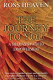 Journey To You : A Shaman's Path To Empowerment