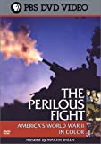 The Perilous Fight - America's World War II in Color