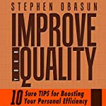 Improve Your Quality: Ten Sure Tips for Boosting Your Personal Efficiency | Stephen Obasun