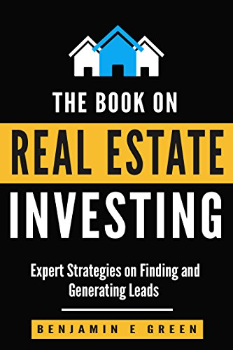 Real Estate Investing: Expert Strategies on Finding and Generating Leads (Investing in Real Estate Book 3) (Best Real Estate Websites For Buyers)