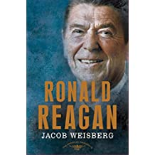 Ronald Reagan: The American Presidents Series: The 40th President, 1981-1989