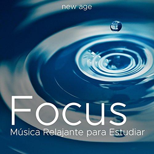 Focus - Música Relajante para Estudiar, Mejorar la ...