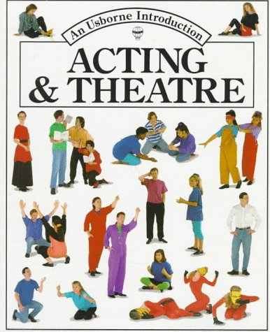 Acting and Theatre (Usborne Introduction) -