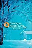 Erasing the Orange Line, Wayne Fuller, 0595678807