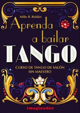 Aprenda a bailar tango / Learn to dance tango (Spanish Edition)