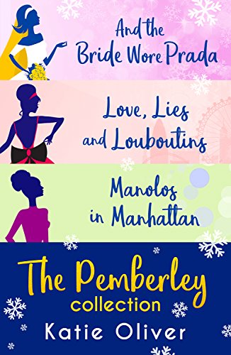 Christmas At Pemberley: And the Bride Wore Prada (Marrying Mr Darcy) / Love, Lies and Louboutins (Marrying Mr Darcy) / Manolos in Manhattan (Marrying Mr ()