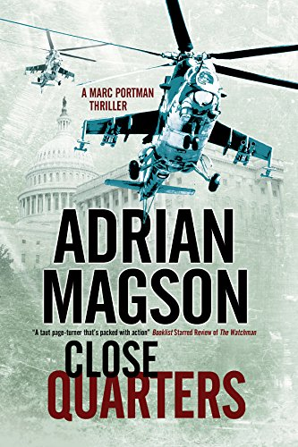 Close Quarters: A spy thriller set in Washington DC and Ukraine (A Marc Portman Thriller) (Type Quarter Washington)