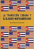 img - for La Transici n Cubana y el 'Bloqueo' Norteamericano (Spanish Edition) book / textbook / text book