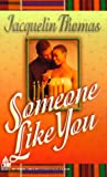 Someone Like You, Jacquelin Thomas and Kensington Publishing Corporation Staff, 1583140417