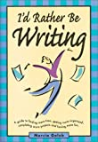 I'd Rather Be Writing, Marcia Golub, 1582970920
